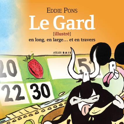 Le Gard en long en large et en travers Eddie Pons
